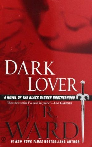 Dark Lover: Black Dagger Brotherhood Book #1