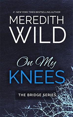 On My Knees: Bridge Series Book #1