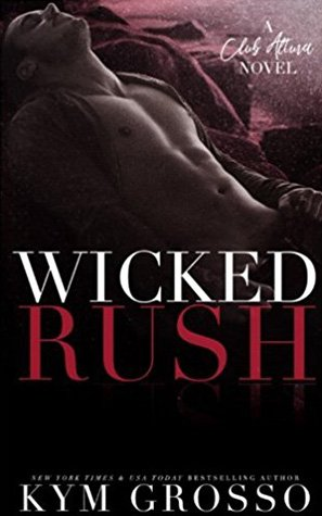 Wicked Rush: Club Altura Romance Book #2