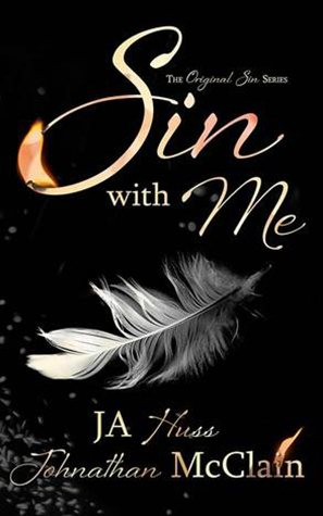 Sin with Me (Original Sin, #1) by J.A. Huss, Johnathan McClain