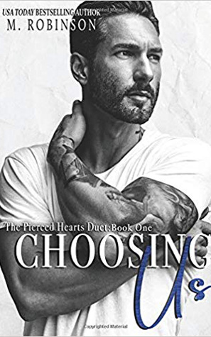 Choosing Us: The Pierced Hearts Duet Book 1  by M. Robinson